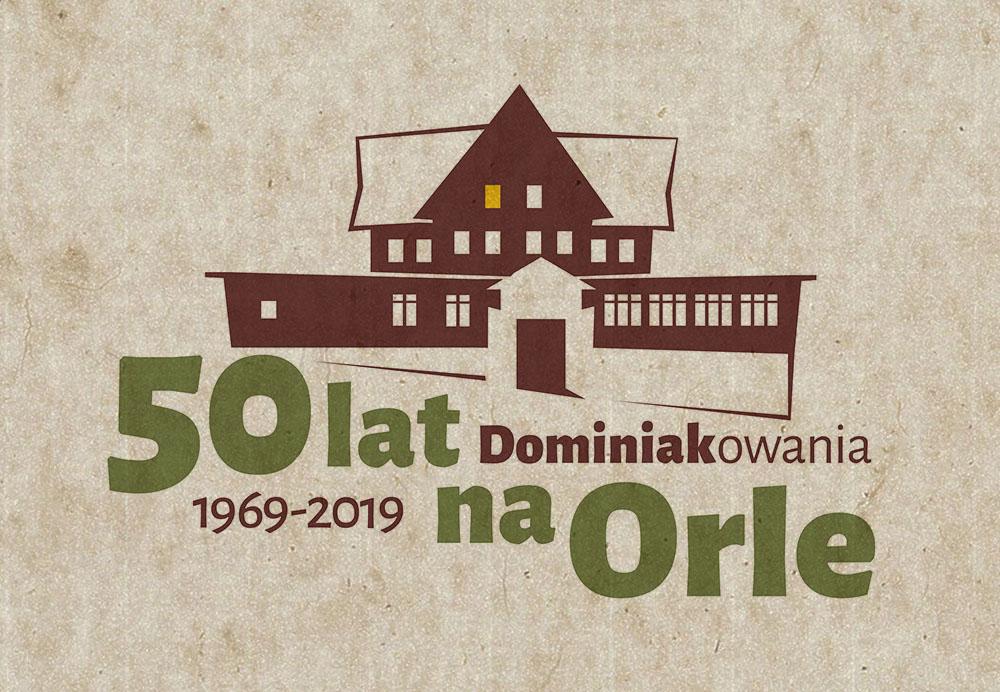 50 lat Dominiakowania na Orle (1969–2019)